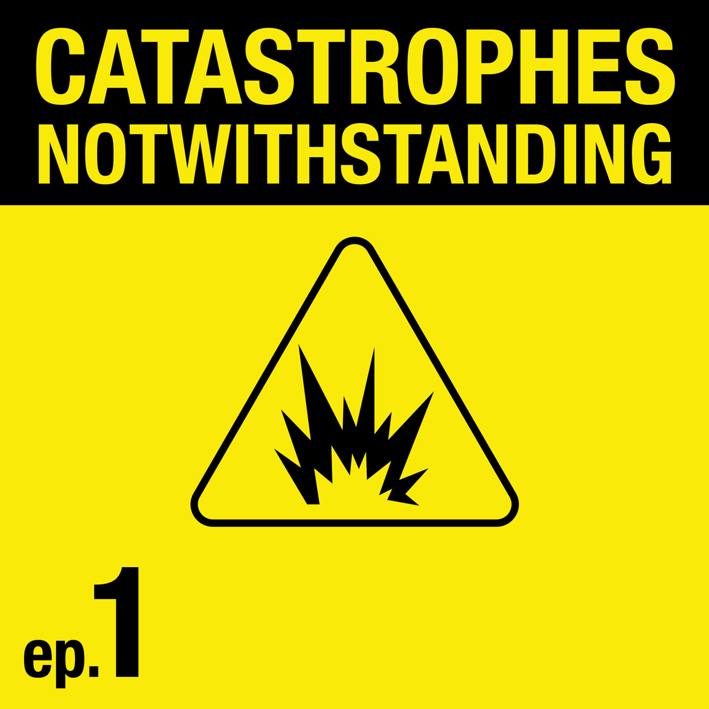 Cover Image of Catastrophes Notwithstanding Episode 1