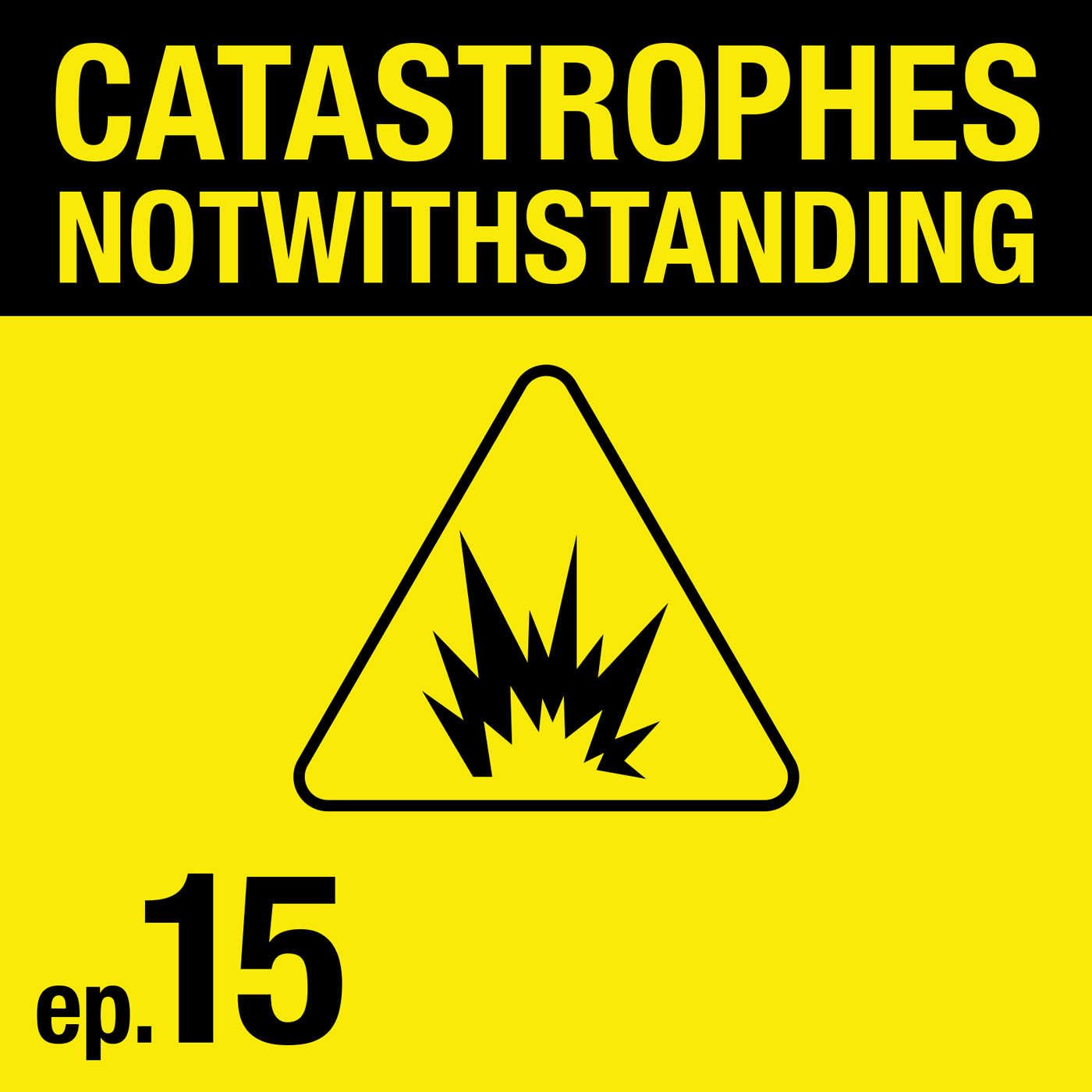 Cover Image of Catastrophes Notwithstanding Episode 15