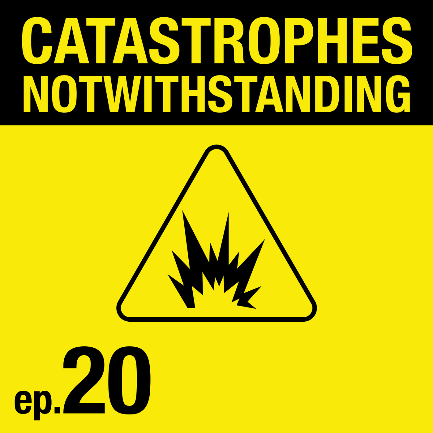 Cover Image of Catastrophes Notwithstanding Episode 20