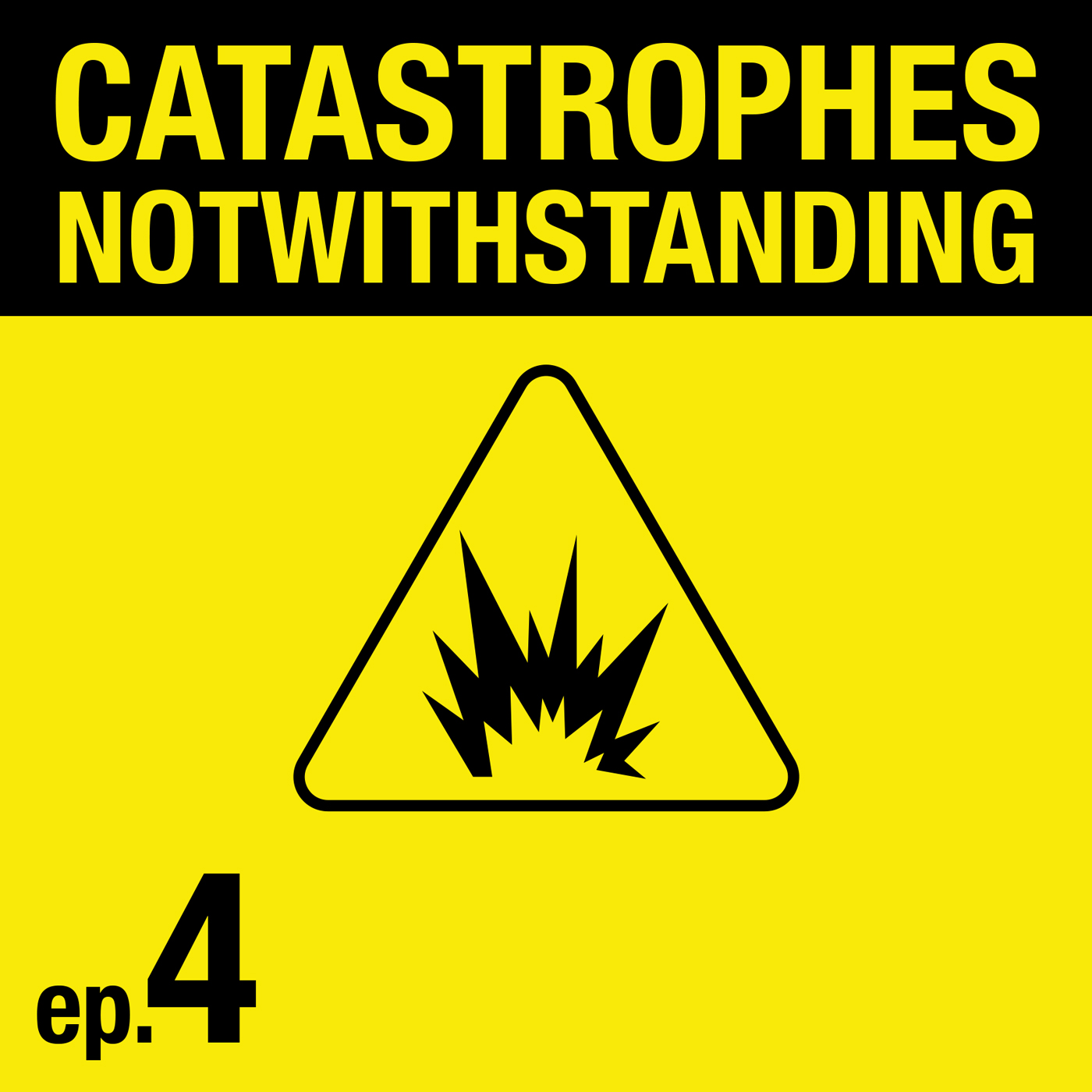 Cover Image of Catastrophes Notwithstanding Episode 4