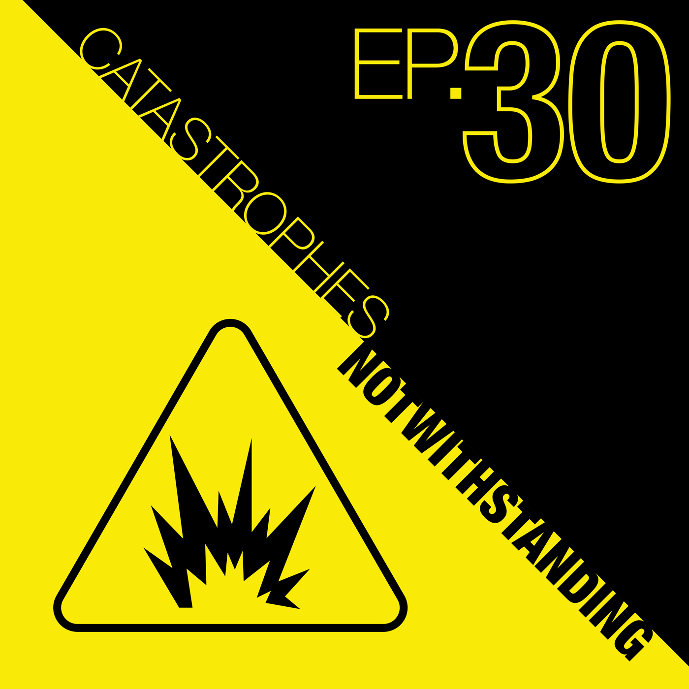 Cover Image of Catastrophes Notwithstanding Episode 30