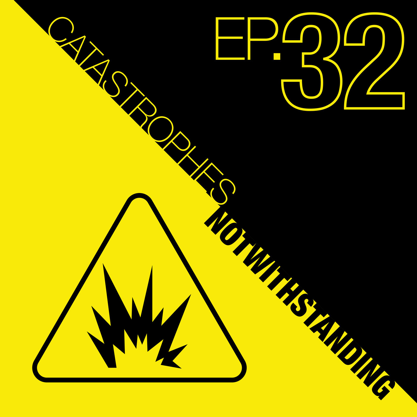 Cover Image of Catastrophes Notwithstanding Episode 32